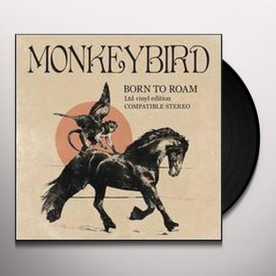 Monkeybird BORN TO ROAM Vinyl Record - Limited Edition