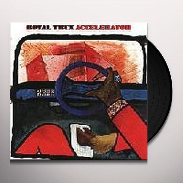 Royal Trux ACCELERATOR Vinyl Record - Reissue