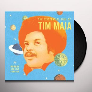 Tim Maia NOBODY CAN LIVE FOREVER: THE EXISTENTIAL SOUL Vinyl Record