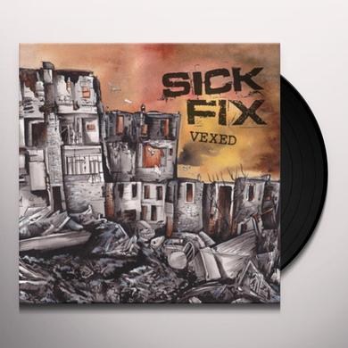 Sick Fix VEXED Vinyl Record