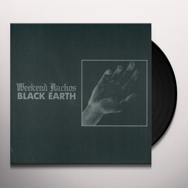 Weekend Nachos BLACK EARTH Vinyl Record
