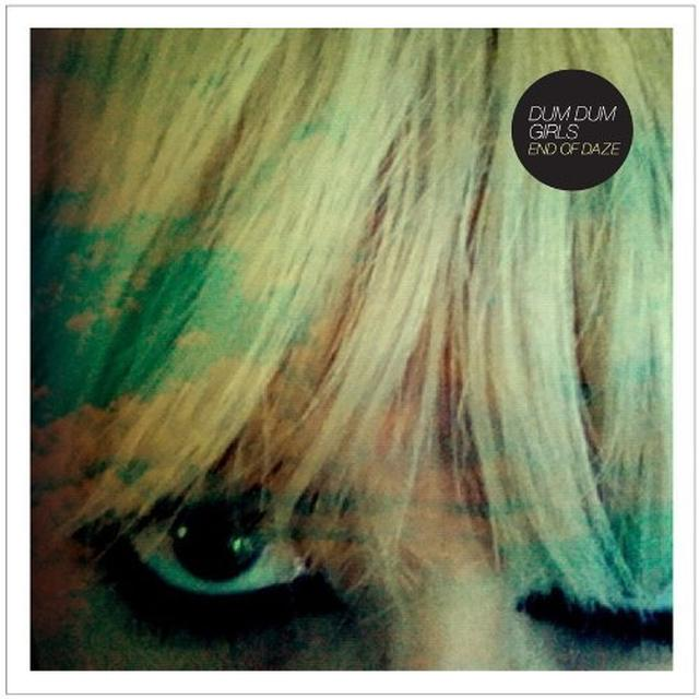 Dum Dum Girls END OF DAZE Vinyl Record