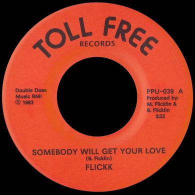 Flickk SOMEBODY WILL GET YOUR LOVE / WANT YOU ON D FLOOR Vinyl Record