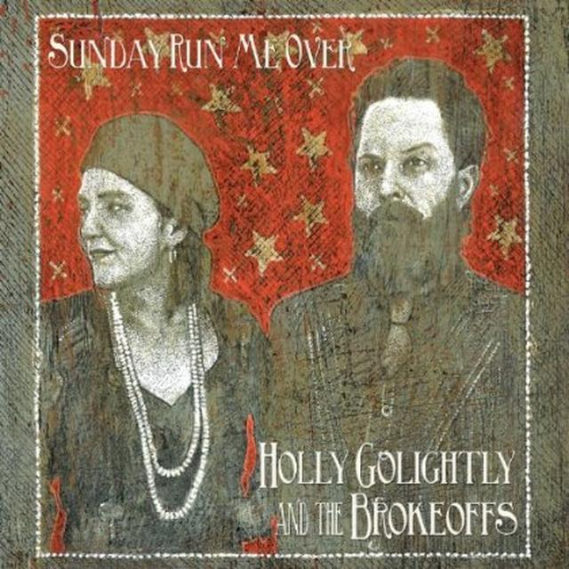 Holly Golightly & The Brokeoffs SUNDAY RUN ME OVER Vinyl Record