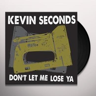 Kevin Seconds DON'T LET ME LOSE YA Vinyl Record