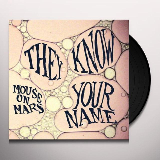 Mouse On Mars THEY KNOW YOUR NAME (EP) Vinyl Record
