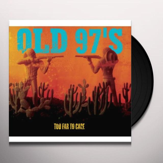 Old 97's TOO FAR TO CARE (Vinyl)