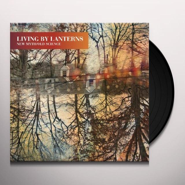 Living By Lanterns NEW MYTH / OLD SCIENCE Vinyl Record