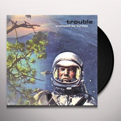 Trampled By Turtles TROUBLE Vinyl Record - Digital Download Included