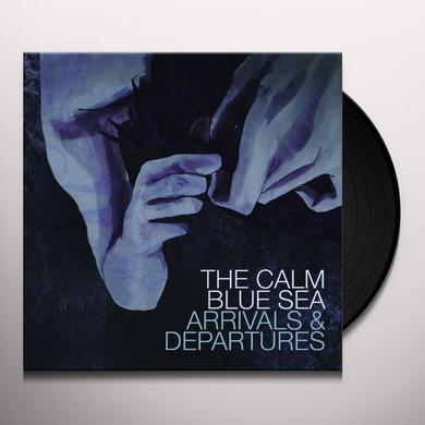 Calm Blue Sea ARRIVALS & DEPARTURES Vinyl Record