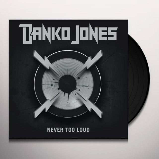 Danko Jones NEVER TOO LOUD Vinyl Record