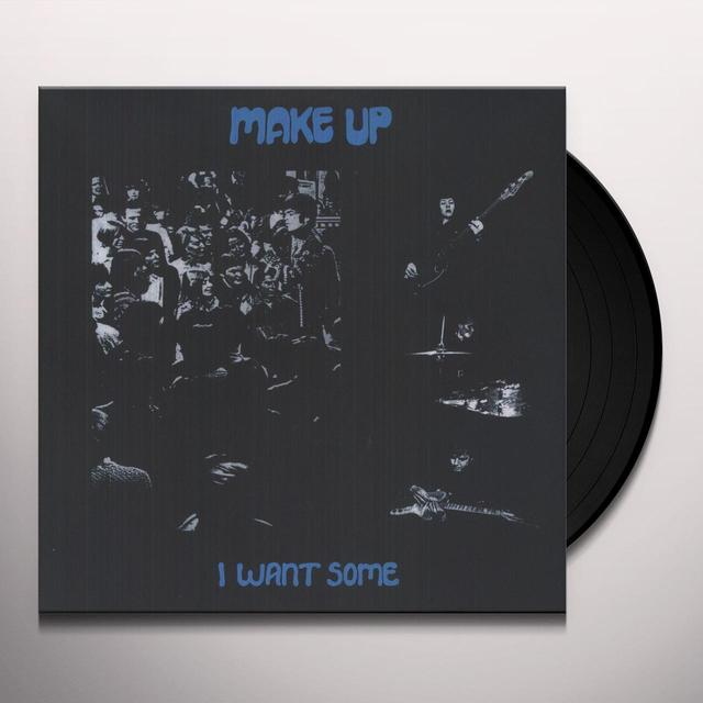 Make Up I WANT SOME Vinyl Record - Remastered