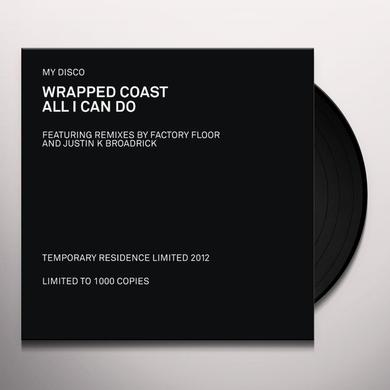 My Disco WRAPPED COAST / ALL I CAN DO Vinyl Record