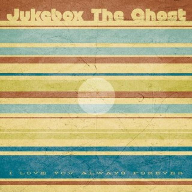 Jukebox The Ghost I LOVE YOU ALWAYS FOREVER Vinyl Record