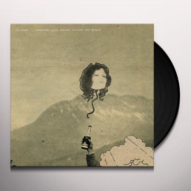 Califone SOMETIMES GOOD WEATHER FOLLOWS BAD PEOPLE Vinyl Record