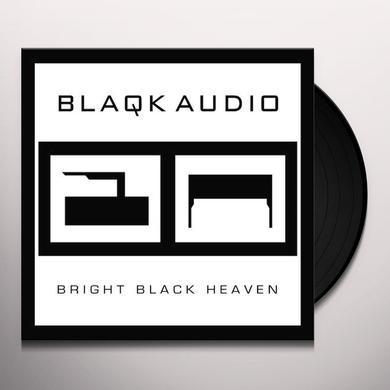 Blaqk Audio BRIGHT BLACK HEAVEN Vinyl Record