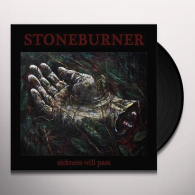 Stoneburner SICKNESS WILL PASS Vinyl Record