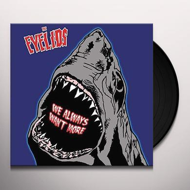 Eyelids WE ALWAYS WANT MORE Vinyl Record