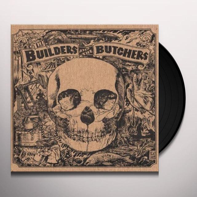 BUILDERS & THE BUTCHERS Vinyl Record