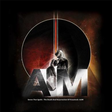 Seven That Spells DEATH & RESURRECTION OF KRAUTROCK: AUM Vinyl Record