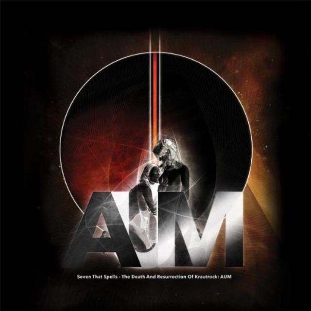 Seven That Spells DEATH & RESURRECTION OF KRAUTROCK: AUM Vinyl Record - Limited Edition