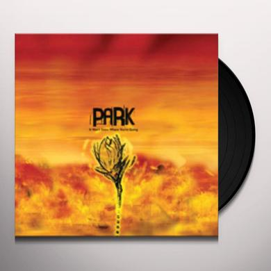 Park IT WONT SNOW WHERE YOU'RE GOING Vinyl Record - Limited Edition