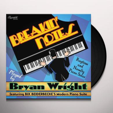 Bryan Wright BREAKIN NOTES: RAGTIME & NOVELTY PIANO SOLOS Vinyl Record - 180 Gram Pressing