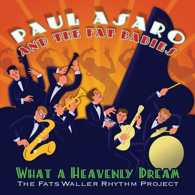 Paul Asaro WHAT A HEAVENLY DREAM: FATS WALLER RHYTHM PROJECT Vinyl Record