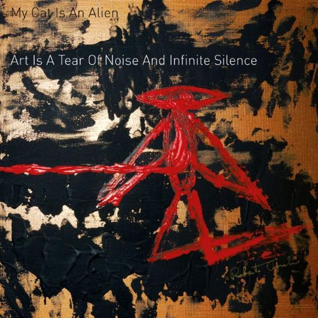 My Cat Is An Alien ART IS A TEAR OF NOISE & INFINITE SILENCE Vinyl Record