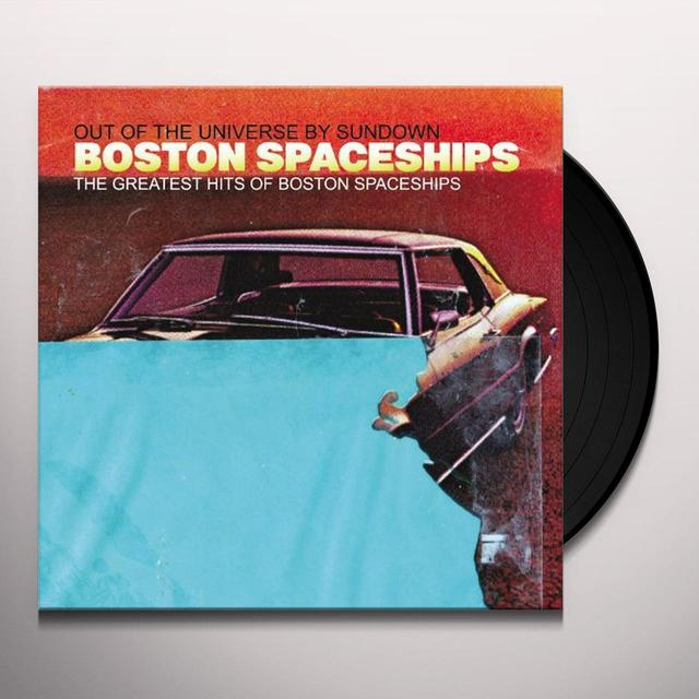 GREATEST HITS OF BOSTON SPACESHIPS: OUT UNIVERSE Vinyl Record