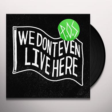 Pos WE DON'T EVEN LIVE HERE Vinyl Record - MP3 Download Included