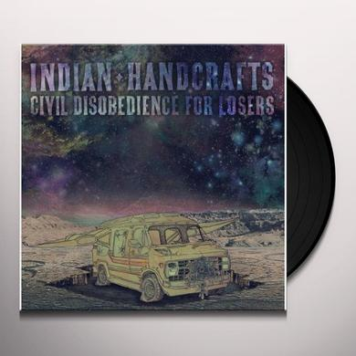 Indian Handcrafts CIVIL DISOBEDIENCE FOR LOSERS Vinyl Record