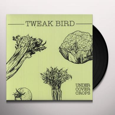 Tweak Bird UNDERCOVER CROPS Vinyl Record