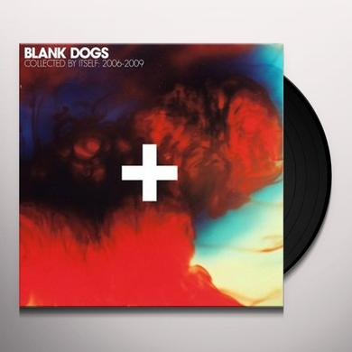 Blank Dogs COLLECTED BY ITSELF Vinyl Record