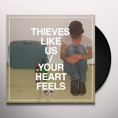 Thieves Like Us YOUR HEART FEELS Vinyl Record
