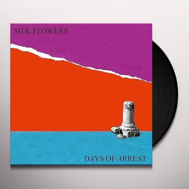 Silk Flowers DAYS OF ARREST Vinyl Record