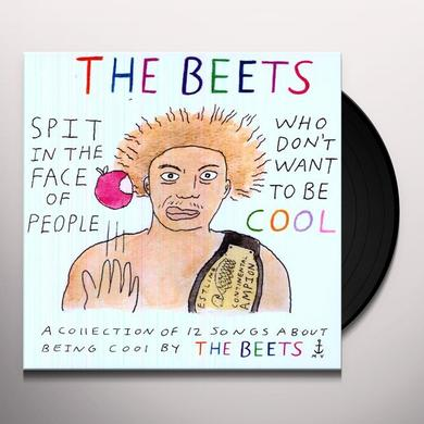 Beets SPIT IN FACE OF PEOPLE WHO DON'T WANT TO BE COOL Vinyl Record
