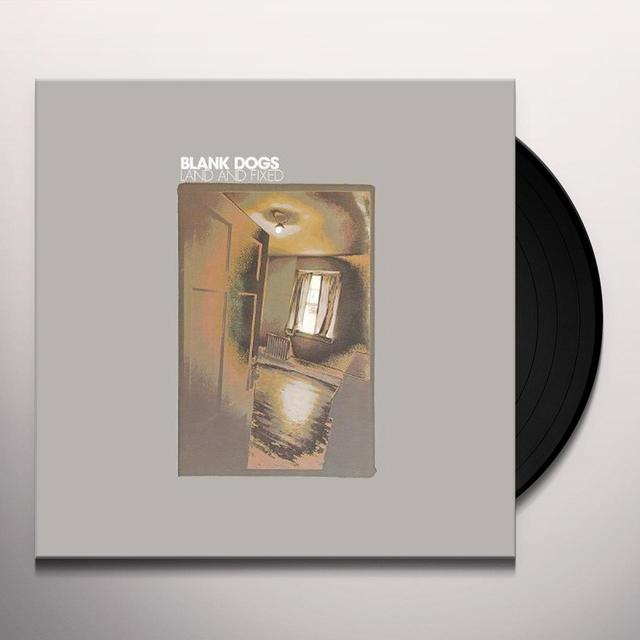Blank Dogs LAND & FIXED Vinyl Record