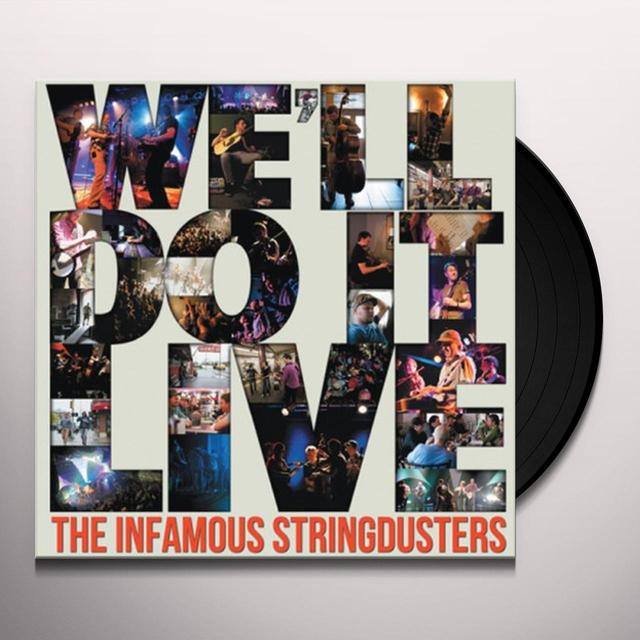 The Infamous Stringdusters WE'LL DO IT LIVE Vinyl Record