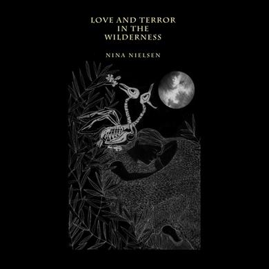 Nina Nielsen LOVE & TERROR IN THE WILDERNESS Vinyl Record