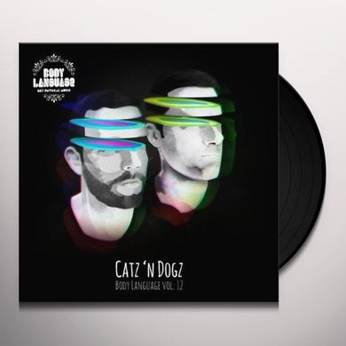 Catz 'n Dogz BODY LANGUAGE 12 Vinyl Record
