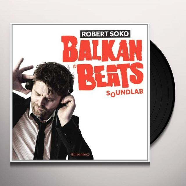 Robert Soko BALKANBEATS SOUNDLAB Vinyl Record