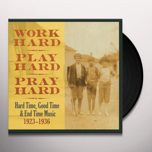 WORK HARD PLAY HARD PRAY HARD: HARD TIME / VARIOUS (Vinyl)