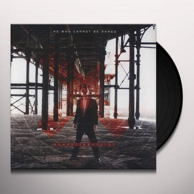 He Who Cannot Be Named HUMANITERRORIST Vinyl Record - Digital Download Included