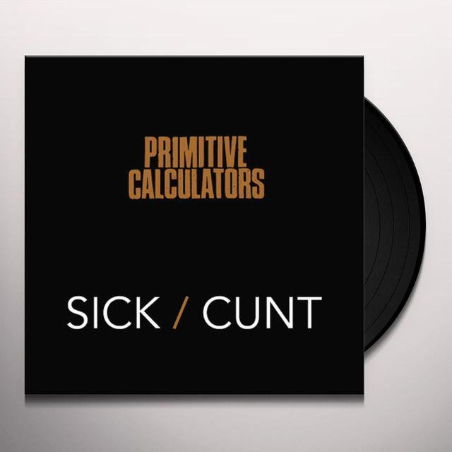 Primitive Calculators SICK/CUNT Vinyl Record