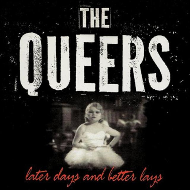Queers LATER DAYS & BETTER LAYS Vinyl Record