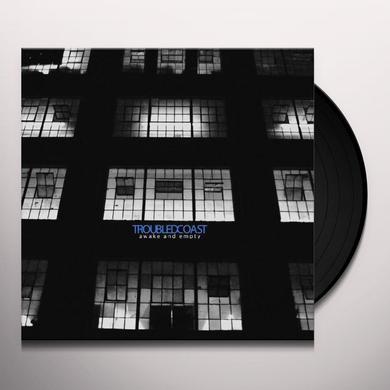 Troubled Coast AWAKE & EMPTY Vinyl Record