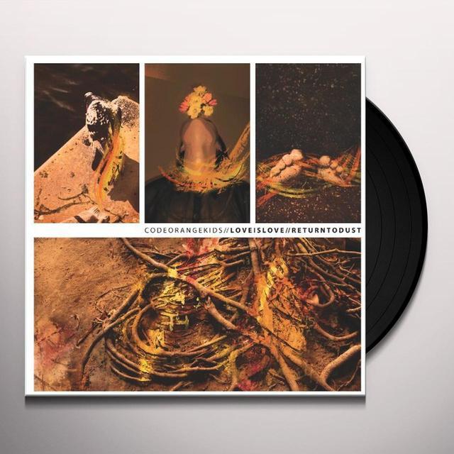 Code Orange Kids LOVE IS LOVE / RETURN TO DUST Vinyl Record