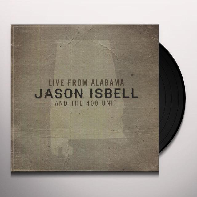 Jason Isbell & 400 Unit LIVE FROM ALABAMA Vinyl Record - Digital Download Included