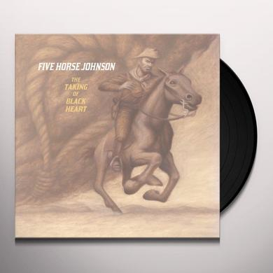 Five Horse Johnson TAKING OF BLACKHEART Vinyl Record - 180 Gram Pressing
